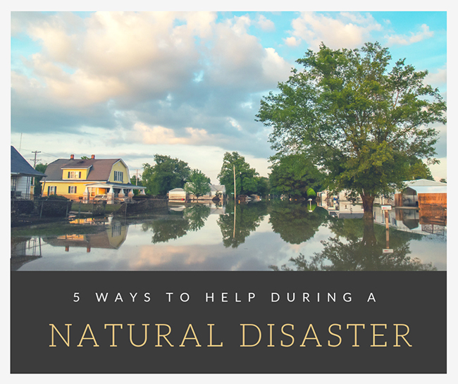 5 Ways to Help During a Natural Disaster