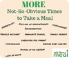 Update! MORE Not So Obvious Times to Take A Meal