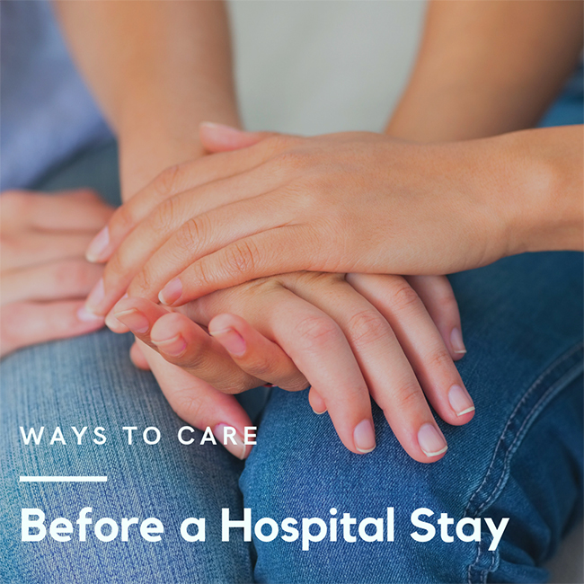 Ways to Help <i>Before</i> a Hospital Stay